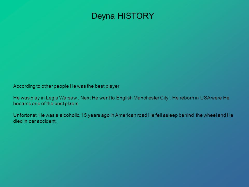 Deyna HISTORY According to other people He was the best player He was play in Legia Warsaw.