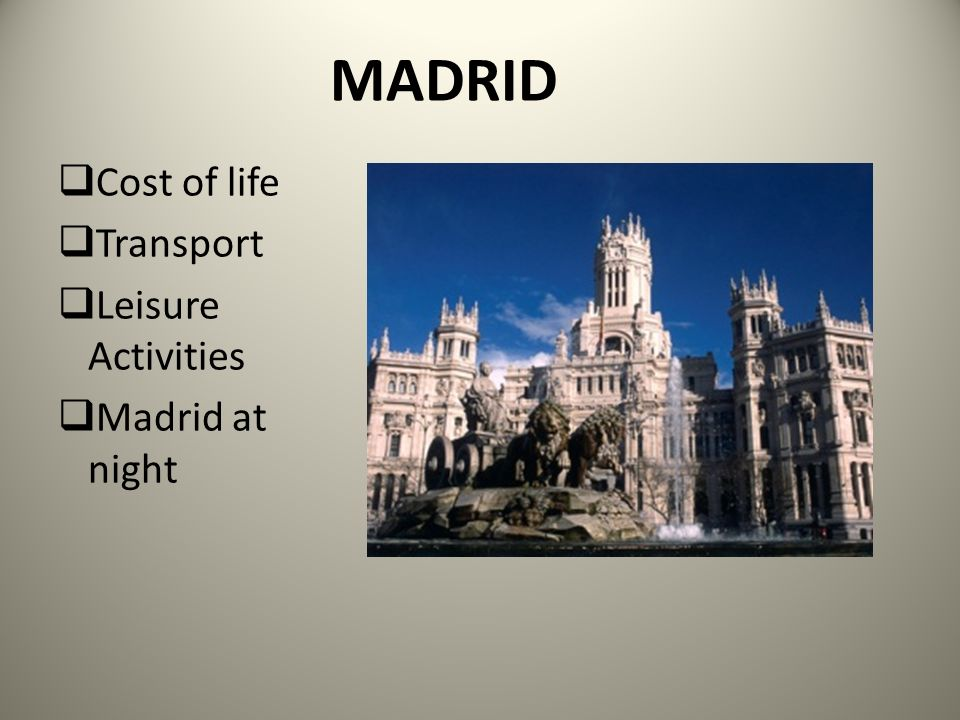 MADRID Cost of life Transport Leisure Activities Madrid at night