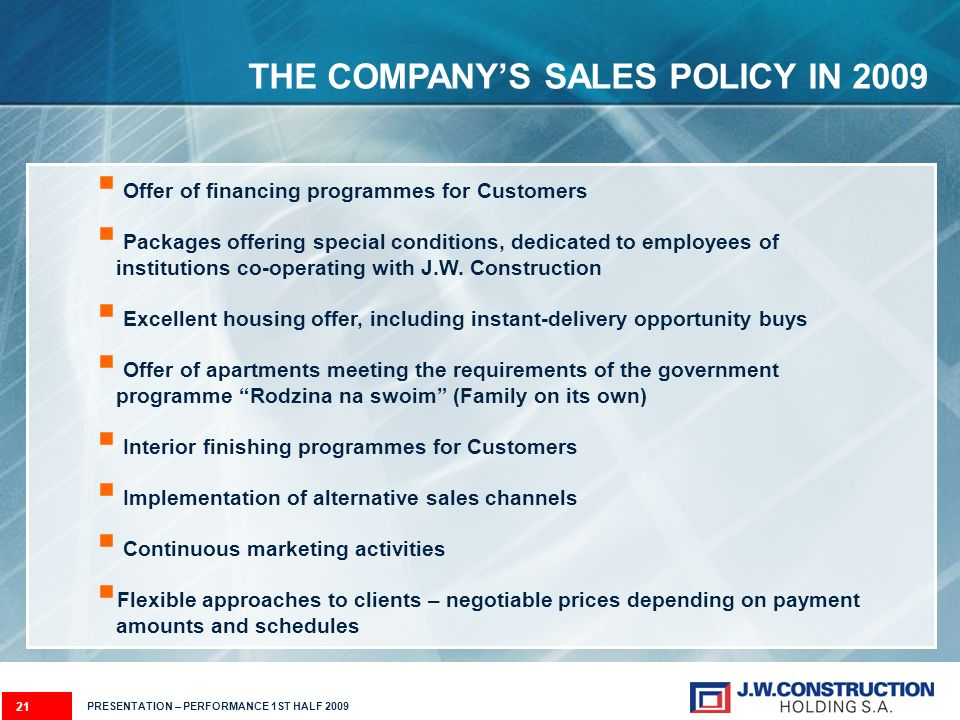21 THE COMPANYS SALES POLICY IN 2009 Offer of financing programmes for Customers Packages offering special conditions, dedicated to employees of insti