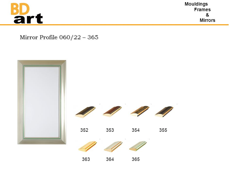 Mirror Profile 060/22 – 365 Mouldings Frames & Mirrors 352353354355 363364365