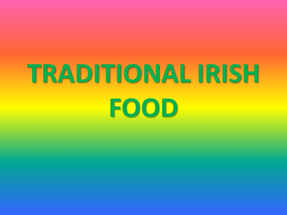 TRADITIONAL IRISH FOOD