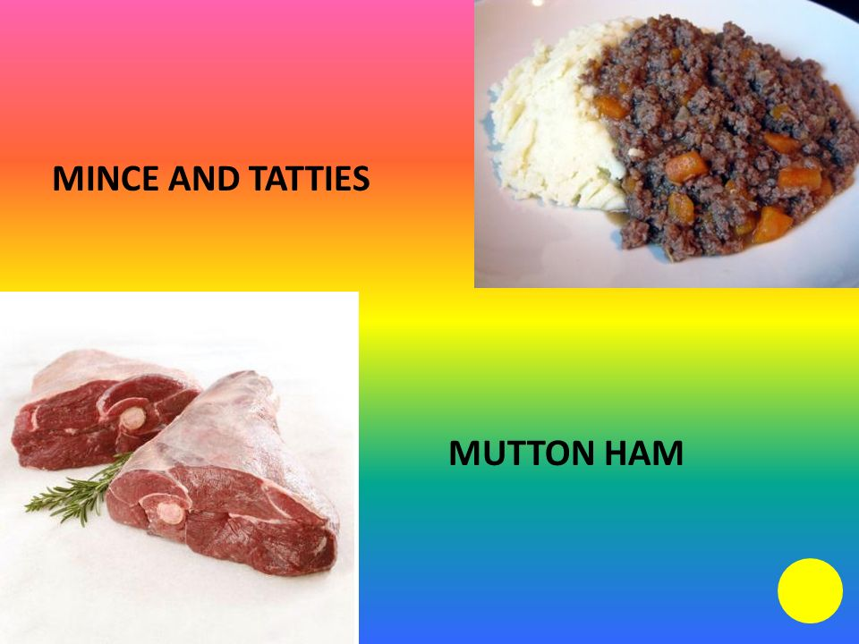 MINCE AND TATTIES MUTTON HAM