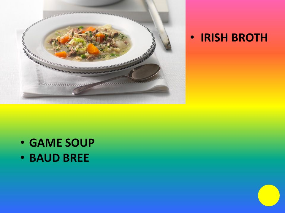 IRISH BROTH GAME SOUP BAUD BREE