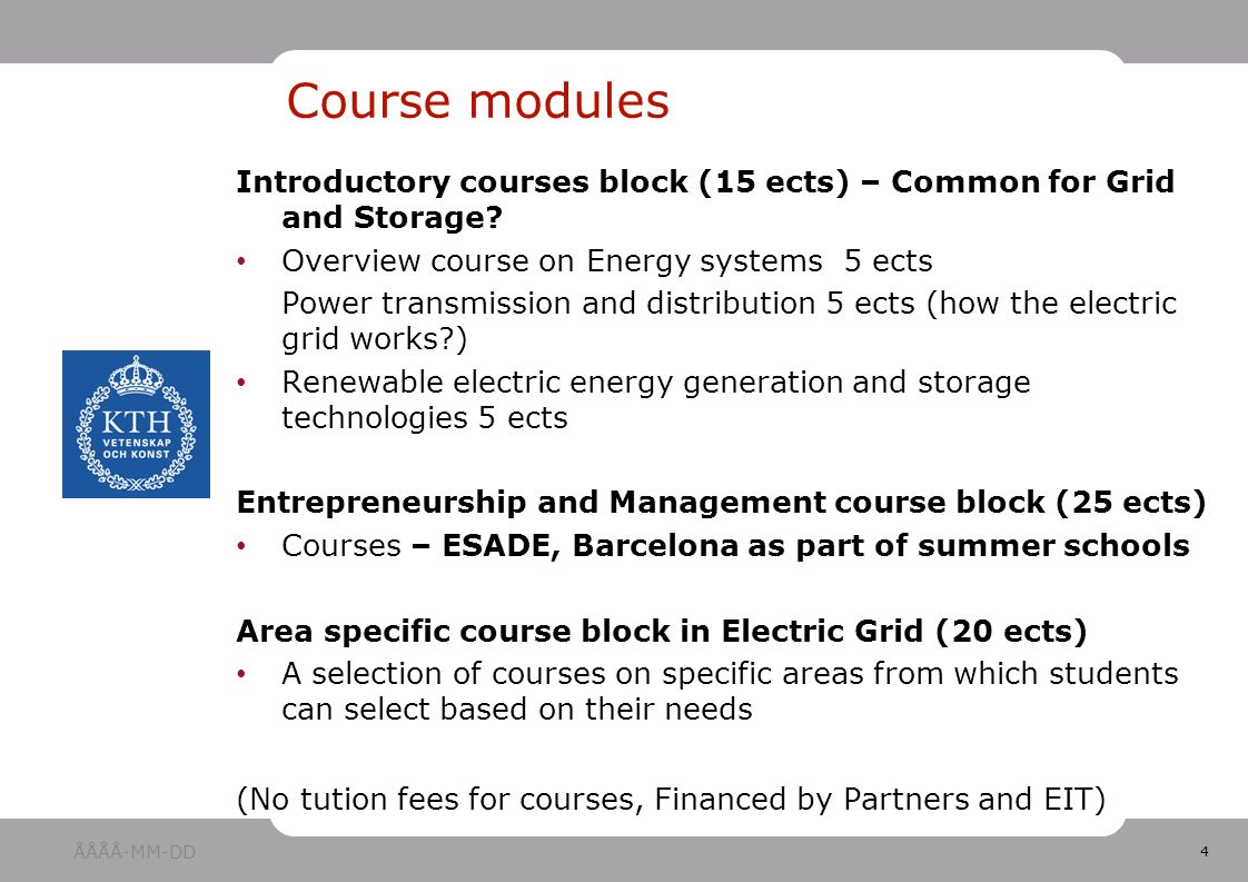 4 Introductory courses block (15 ects) – Common for Grid and Storage.