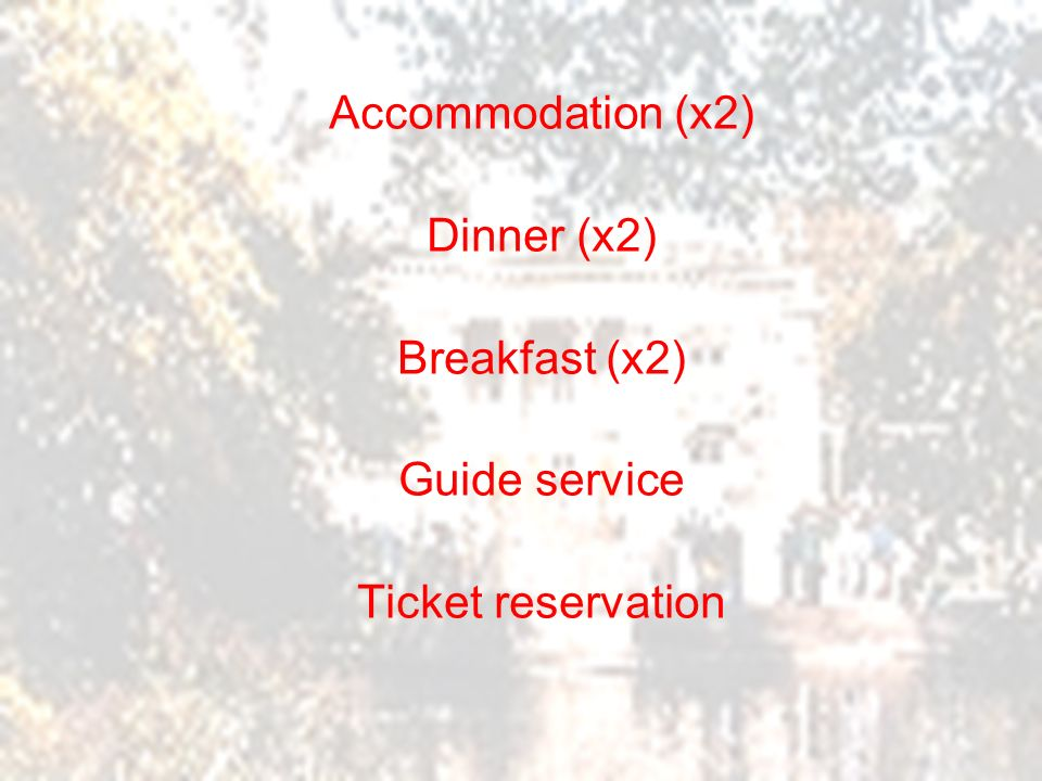 Accommodation (x2) Dinner (x2) Breakfast (x2) Guide service Ticket reservation