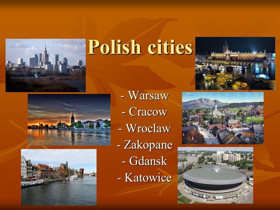 Polish cities - Warsaw - Cracow - Wroclaw - Zakopane - Gdansk - Katowice