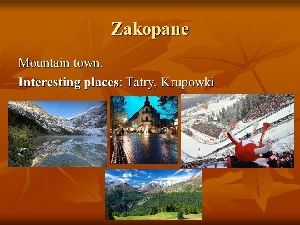 Zakopane Mountain town. Interesting places: Tatry, Krupowki