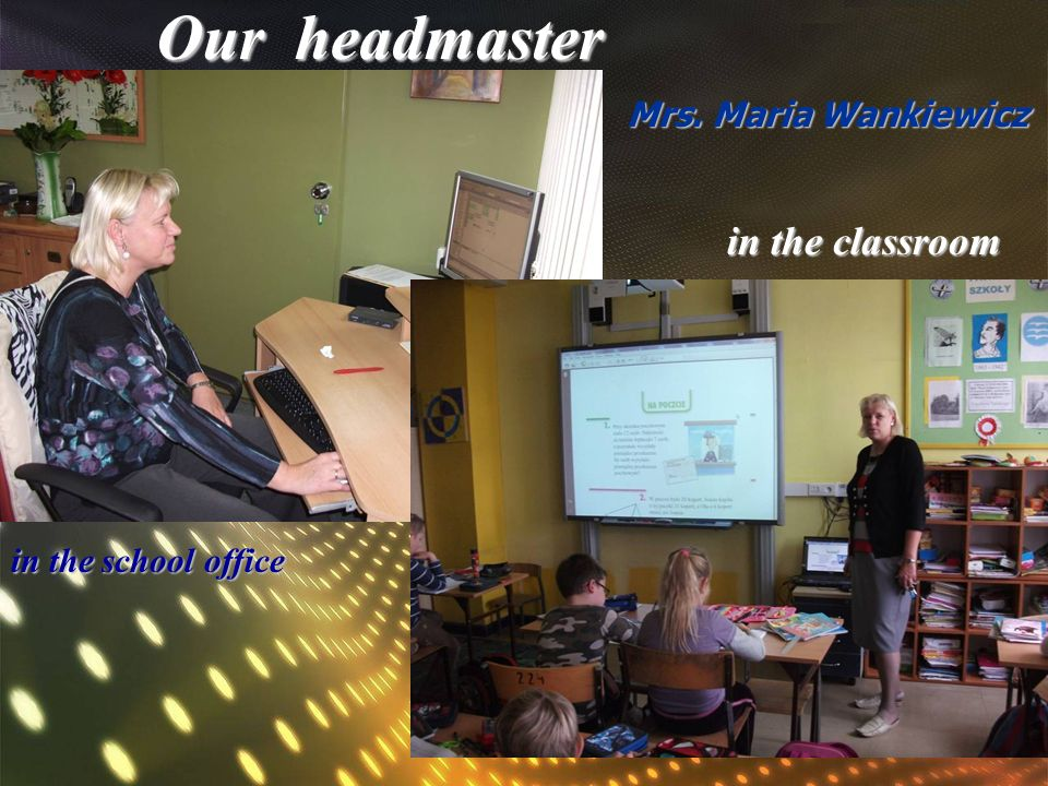 Our headmaster Mrs. Maria Wankiewicz in the school office in the classroom