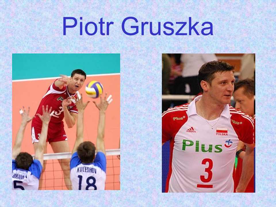 His Career Piotr Gruszkas sports career began in his hometown of Kęty.