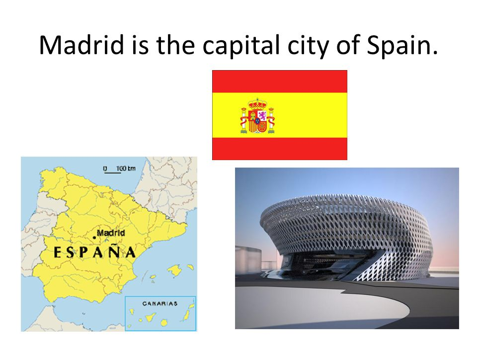 Madrid is the capital city of Spain.