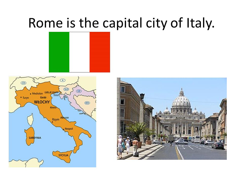 Rome is the capital city of Italy.