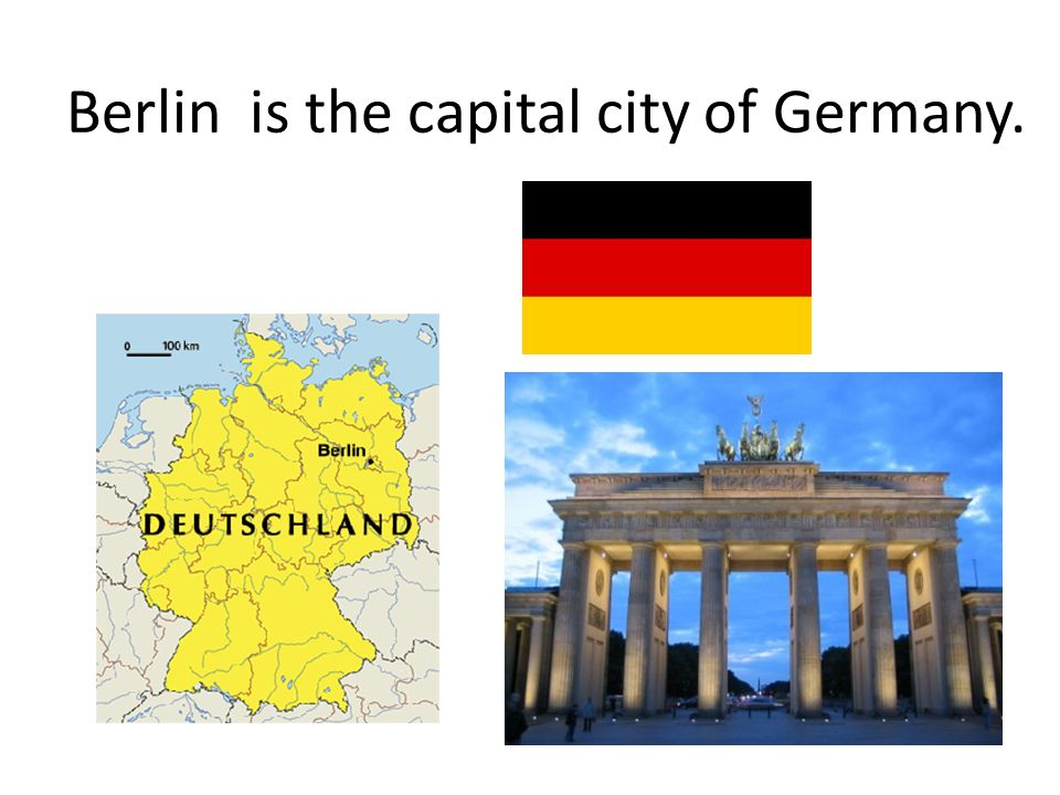 Berlin is the capital city of Germany.