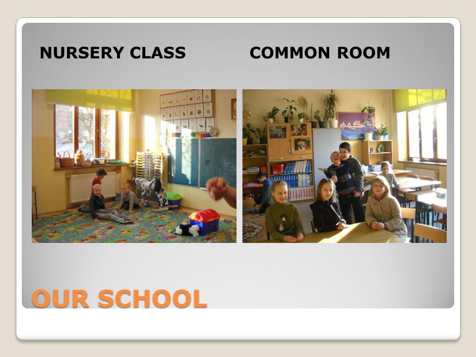 OUR SCHOOL NURSERY CLASSCOMMON ROOM