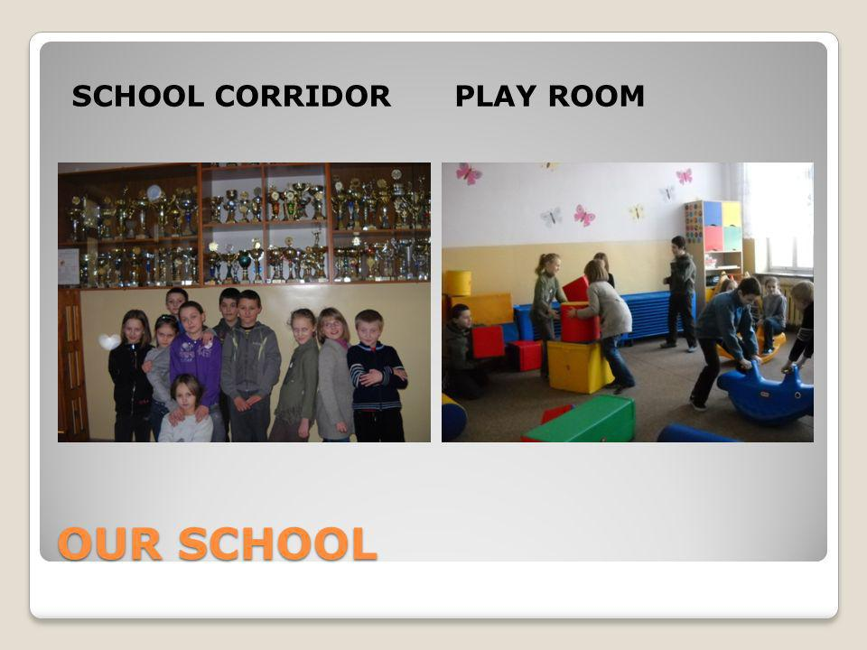 OUR SCHOOL SCHOOL CORRIDORPLAY ROOM
