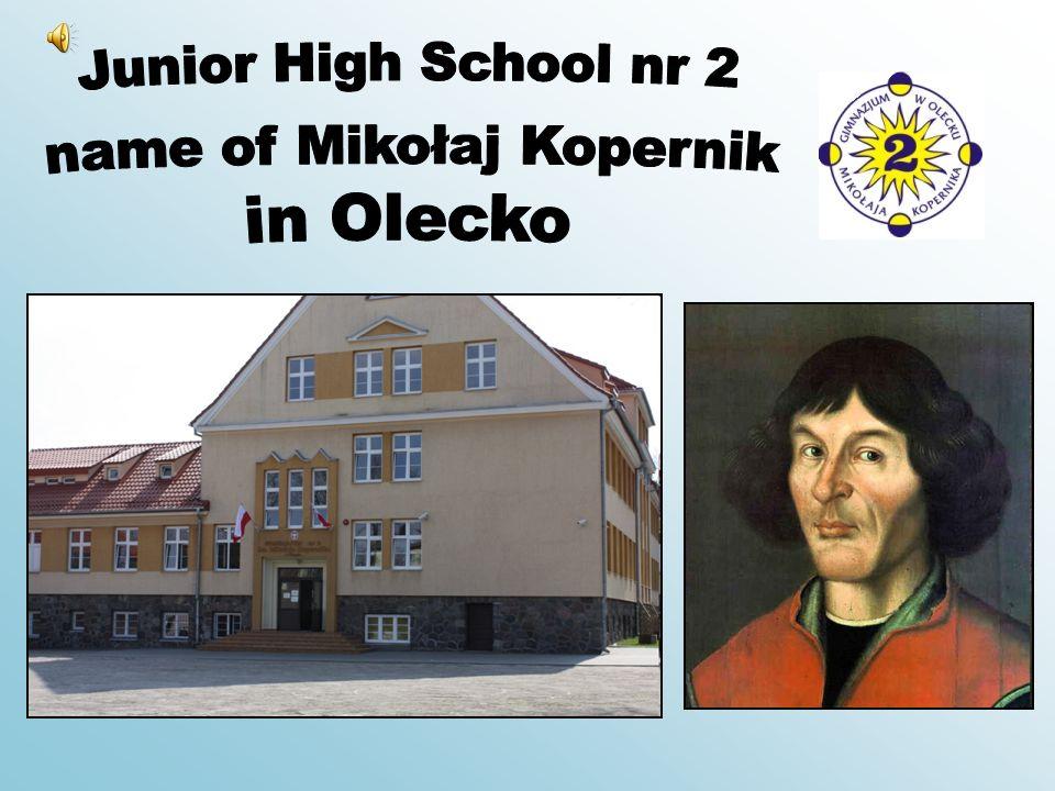 Słowiańska 1 street Telephone number: (87)520-20-86 Junior High School nr 2 name of Mikołaj Kopernik in Olecko