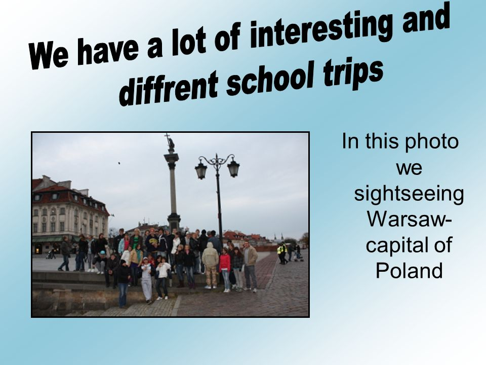 In this photo we sightseeing Warsaw- capital of Poland