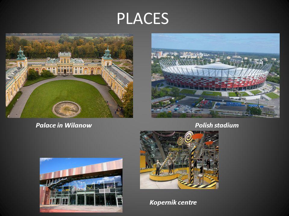 PLACES Palace in WilanowPolish stadium Kopernik centre