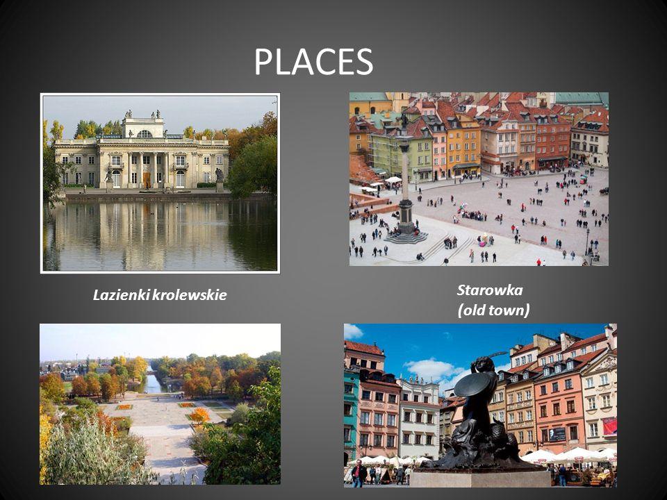 PLACES Lazienki krolewskie Starowka (old town)