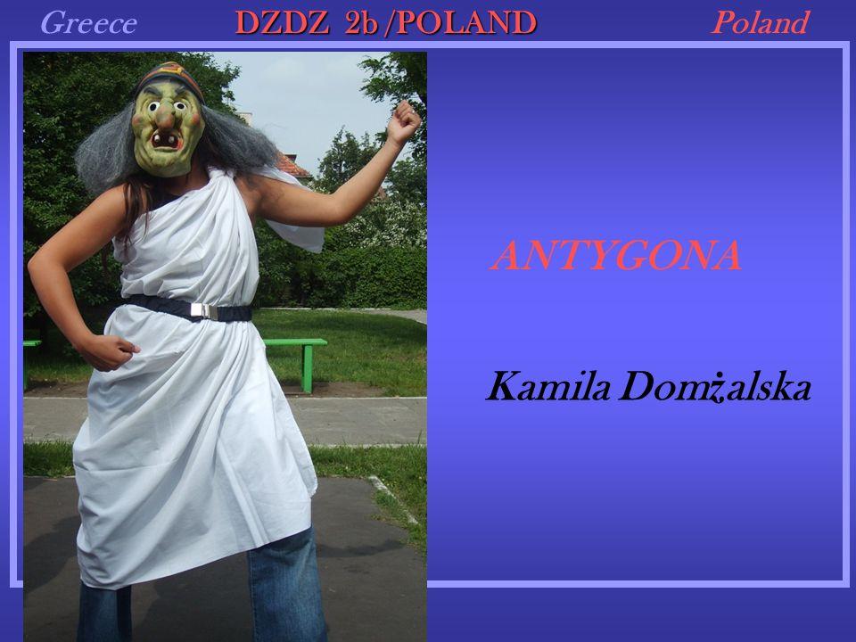GreecePoland ANTYGONA DZDZ 2b /POLAND Kamila Dom ż alska