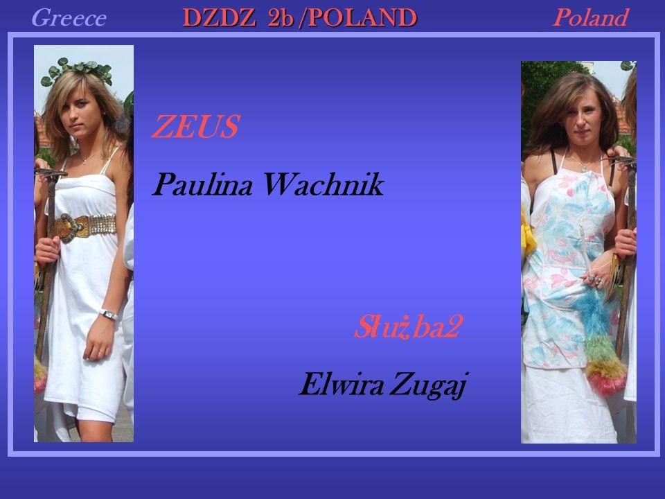 GreecePoland ZEUS DZDZ 2b /POLAND Paulina Wachnik S ł u ż ba2 Elwira Zugaj