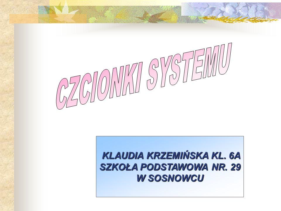 KLAUDIA KRZEMIŃSKA KL. 6A SZKOŁA PODSTAWOWA NR. 29 W SOSNOWCU
