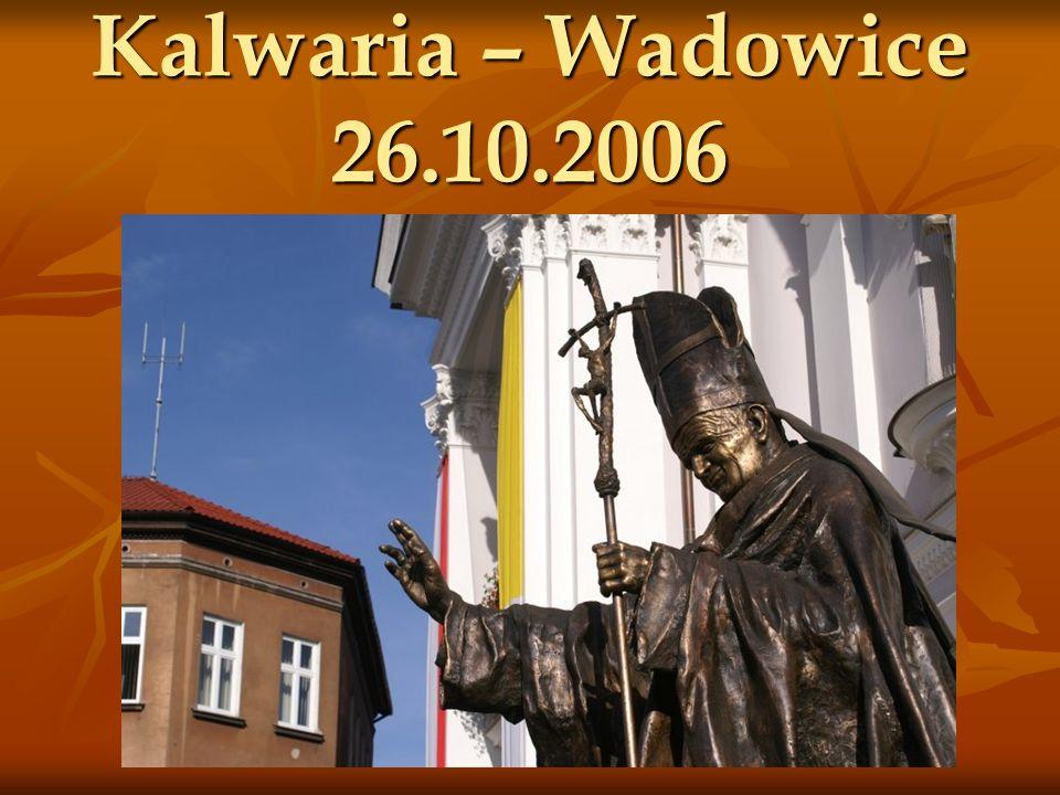 Kalwaria – Wadowice 26.10.2006