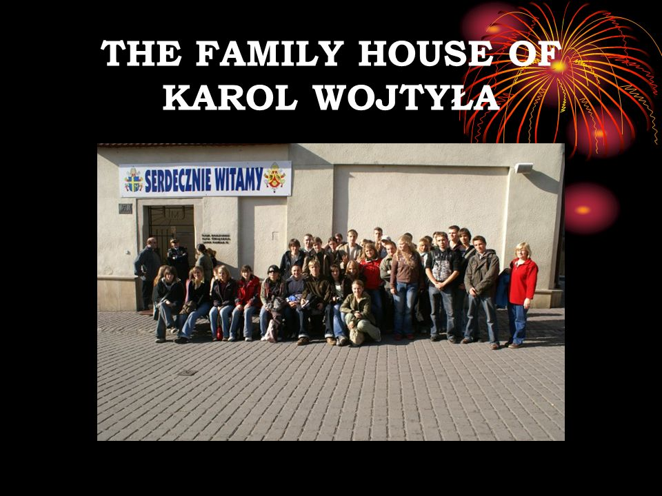THE FAMILY HOUSE OF KAROL WOJTYŁA