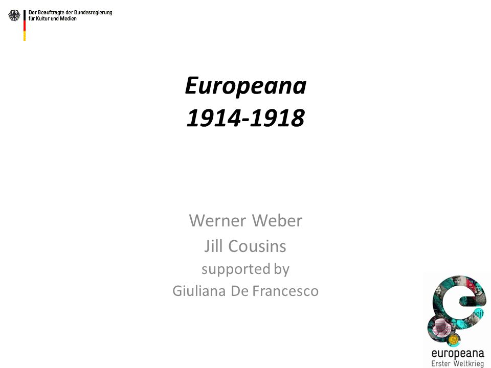 Europeana 1914-1918 Werner Weber Jill Cousins supported by Giuliana De Francesco