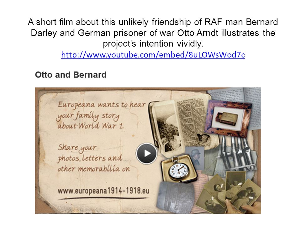 A short film about this unlikely friendship of RAF man Bernard Darley and German prisoner of war Otto Arndt illustrates the projects intention vividly.