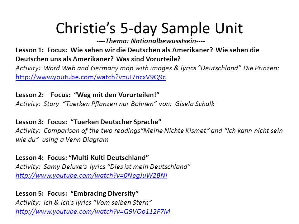 Christies 5-day Sample Unit ----Thema: Nationalbewusstsein---- Lesson 1: Focus: Wie sehen wir die Deutschen als Amerikaner.