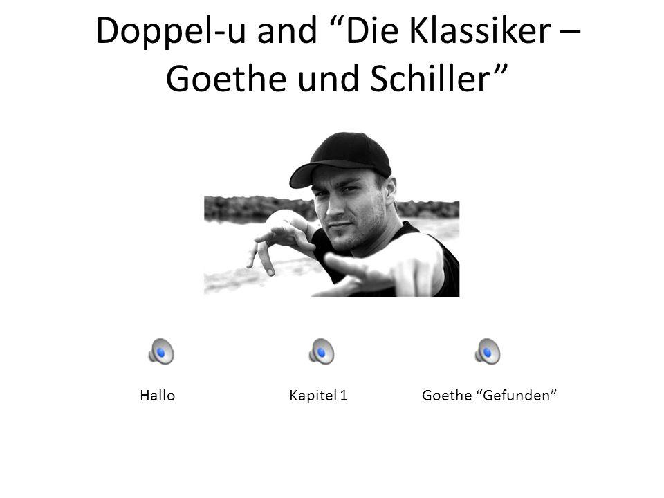 Doppel-u and Die Klassiker – Goethe und Schiller HalloKapitel 1Goethe Gefunden