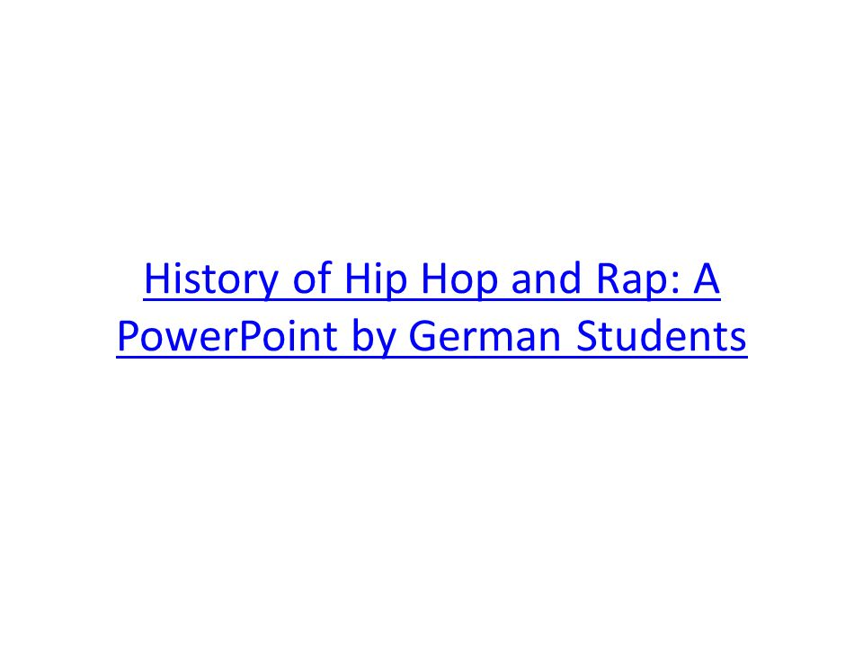 History of Hip Hop and Rap: A PowerPoint by German Students