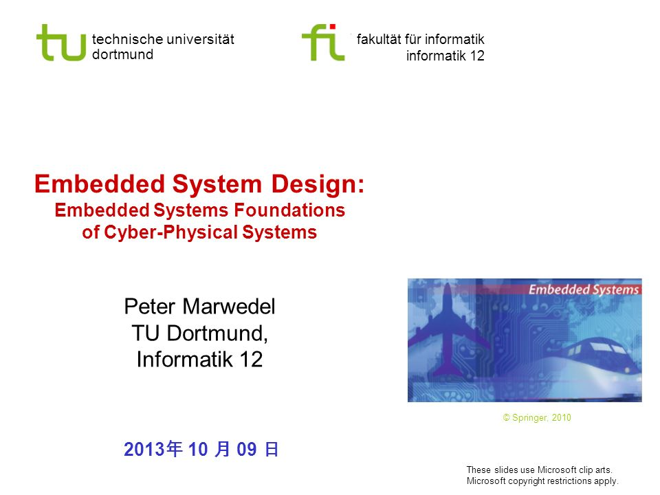 technische universität dortmund fakultät für informatik informatik 12 Embedded System Design: Embedded Systems Foundations of Cyber-Physical Systems P