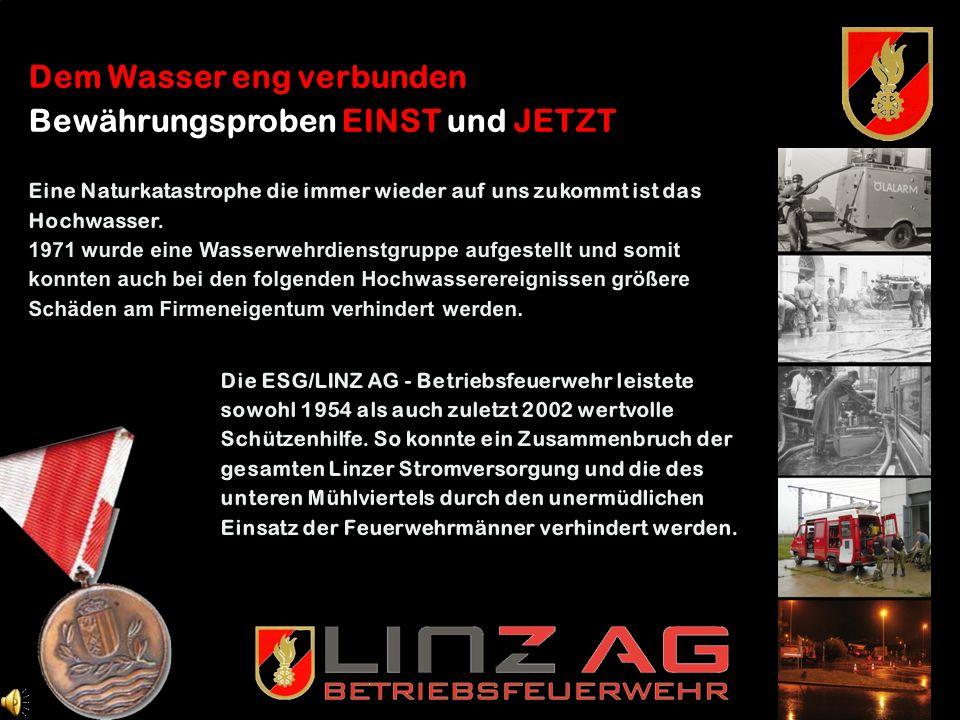 9 aktivste Freiwillige Feuerwehr in Linz Als Jahrgang 1925 bin ich 1947 zur damaligen ESG gekommen.