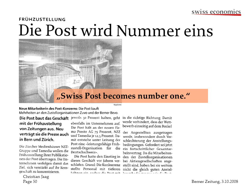 Berner Zeitung, 3.10.2008 Christian Jaag Page 50 Swiss Post becomes number one.