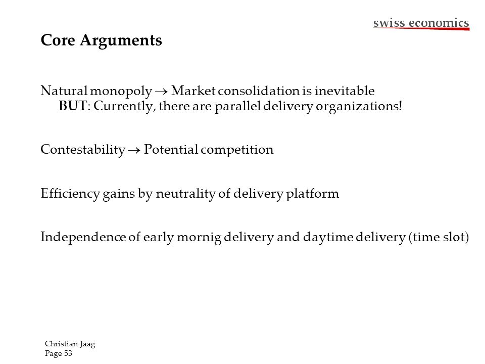 Natural monopoly Market consolidation is inevitable BUT: Currently, there are parallel delivery organizations.
