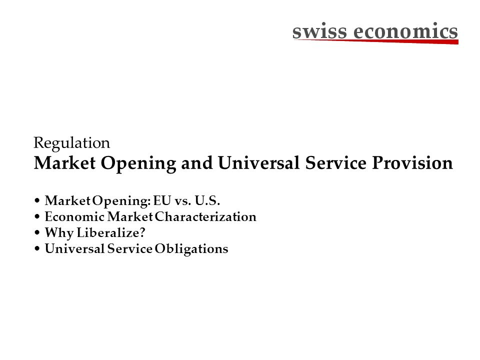 Regulation Market Opening and Universal Service Provision Market Opening: EU vs.