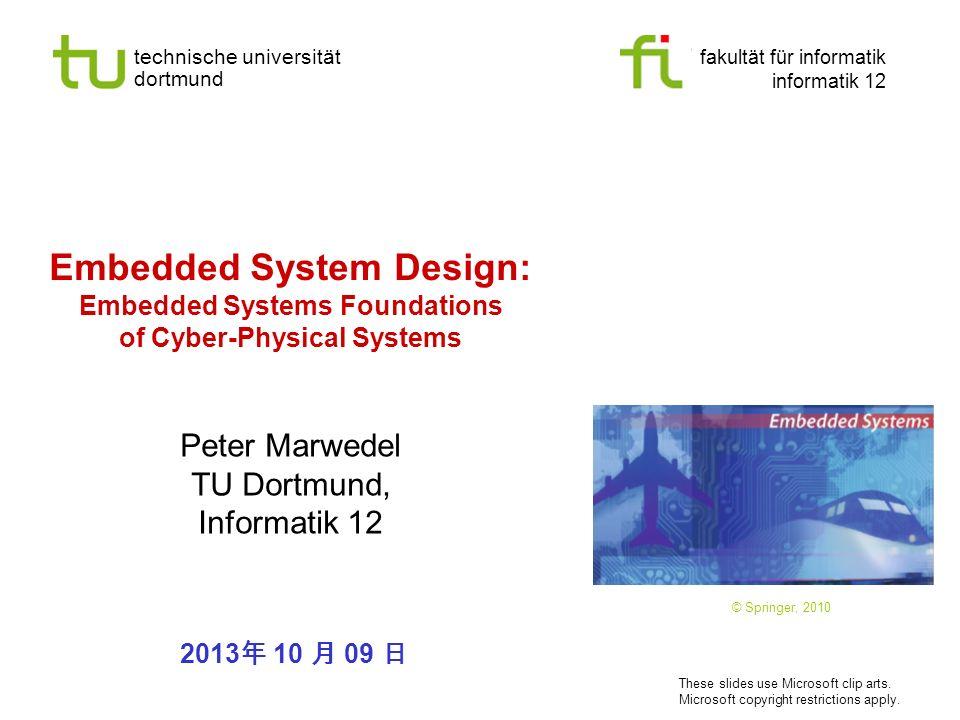 technische universität dortmund fakultät für informatik informatik 12 Embedded System Design: Embedded Systems Foundations of Cyber-Physical Systems P