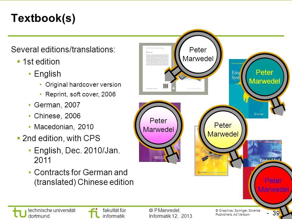 - 39 - technische universität dortmund fakultät für informatik P.Marwedel, Informatik 12, 2013 Textbook(s) Several editions/translations: 1st edition