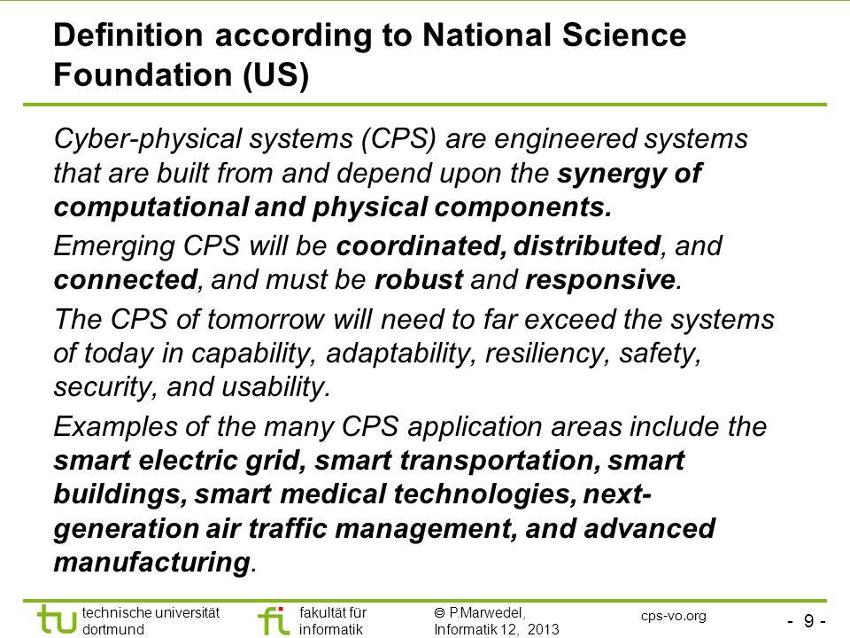 - 9 - technische universität dortmund fakultät für informatik P.Marwedel, Informatik 12, 2013 Definition according to National Science Foundation (US)
