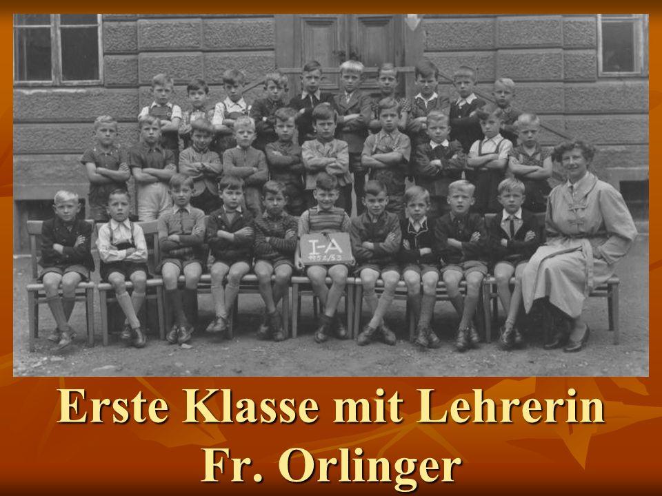 Erste Klasse mit Lehrerin Fr. Orlinger