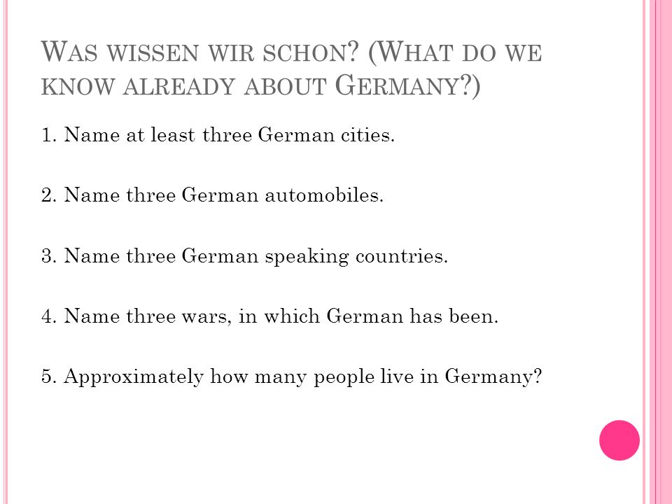 W AS WISSEN WIR SCHON . (W HAT DO WE KNOW ALREADY ABOUT G ERMANY ) 1.