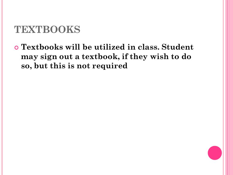 TEXTBOOKS Textbooks will be utilized in class.