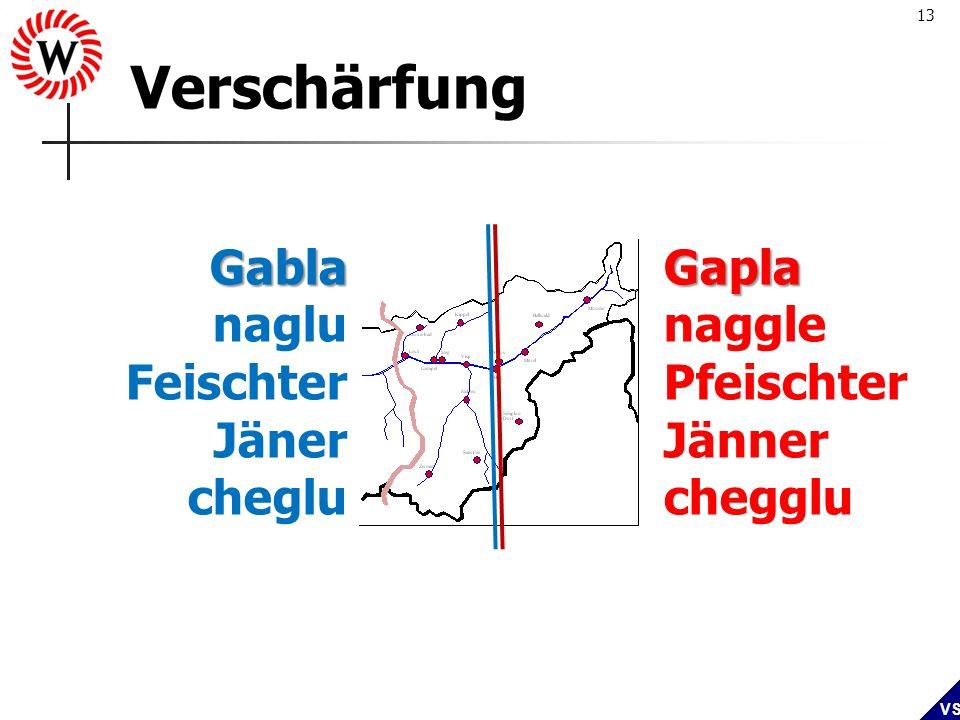 13 VS Verschärfung Gabla naglu Feischter Jäner chegluGapla naggle Pfeischter Jänner chegglu
