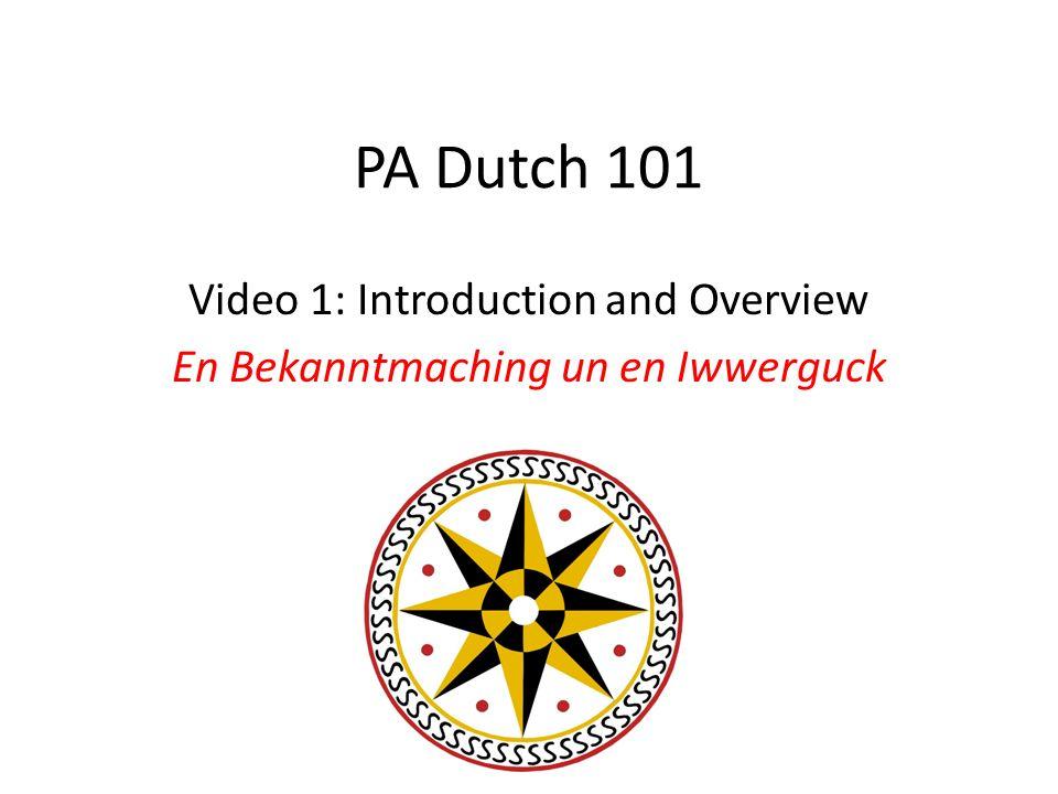 PA Dutch 101 Video 1: Introduction and Overview En Bekanntmaching un en Iwwerguck