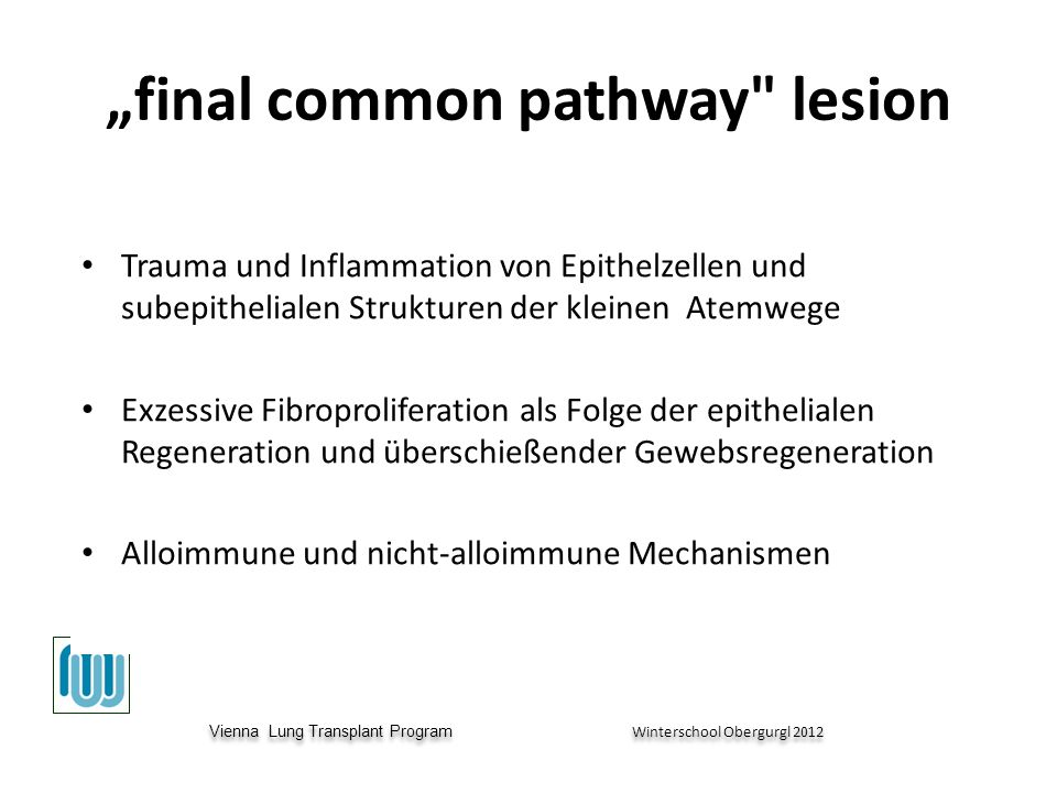 Vienna Lung Transplant Program Winterschool Obergurgl 2012 Vienna Lung Transplant Program Winterschool Obergurgl 2012 final common pathway