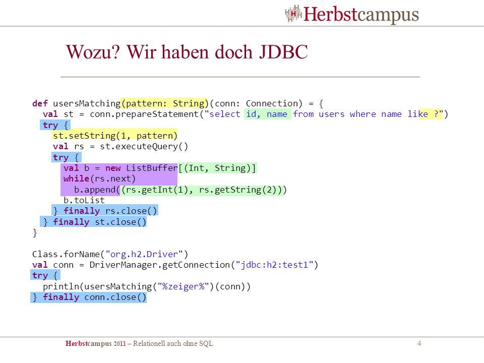 Herbstcampus 2011 – Relationell auch ohne SQL4 Wozu.