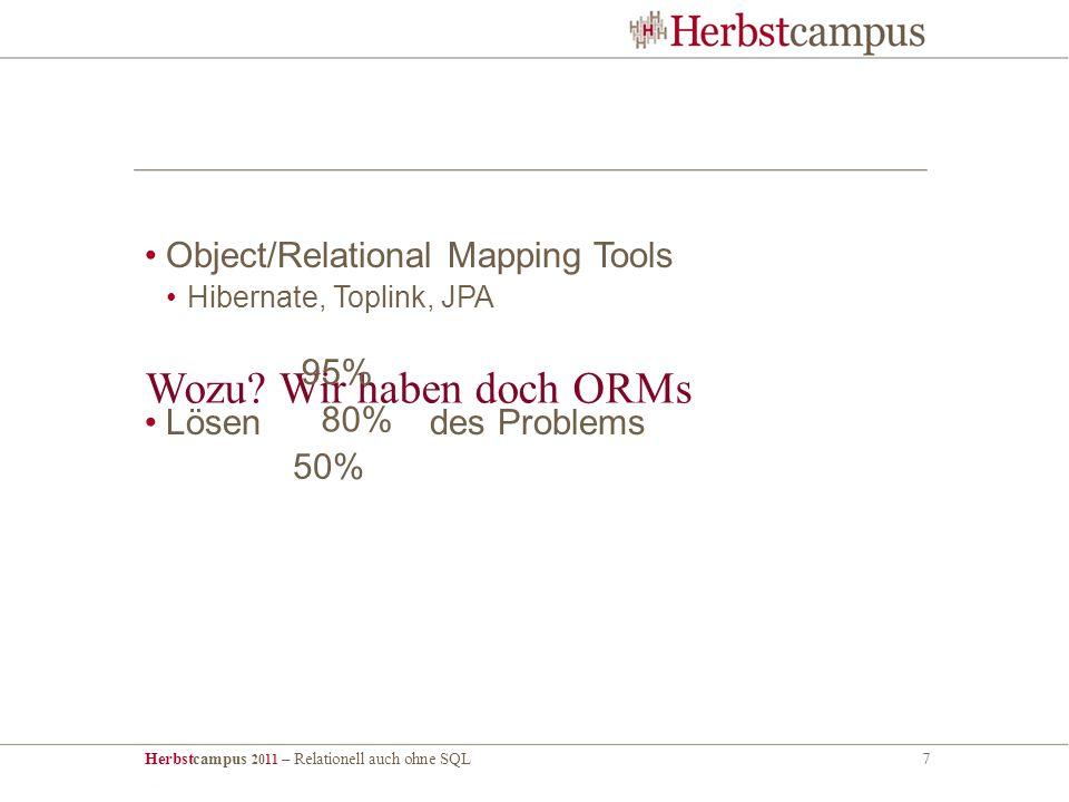 Herbstcampus 2011 – Relationell auch ohne SQL7 Wozu.