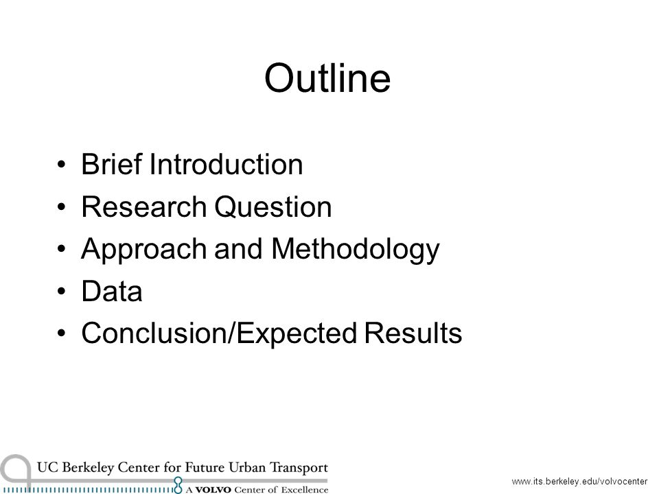 Outline Brief Introduction Research Question Approach and Methodology Data Conclusion/Expected Results