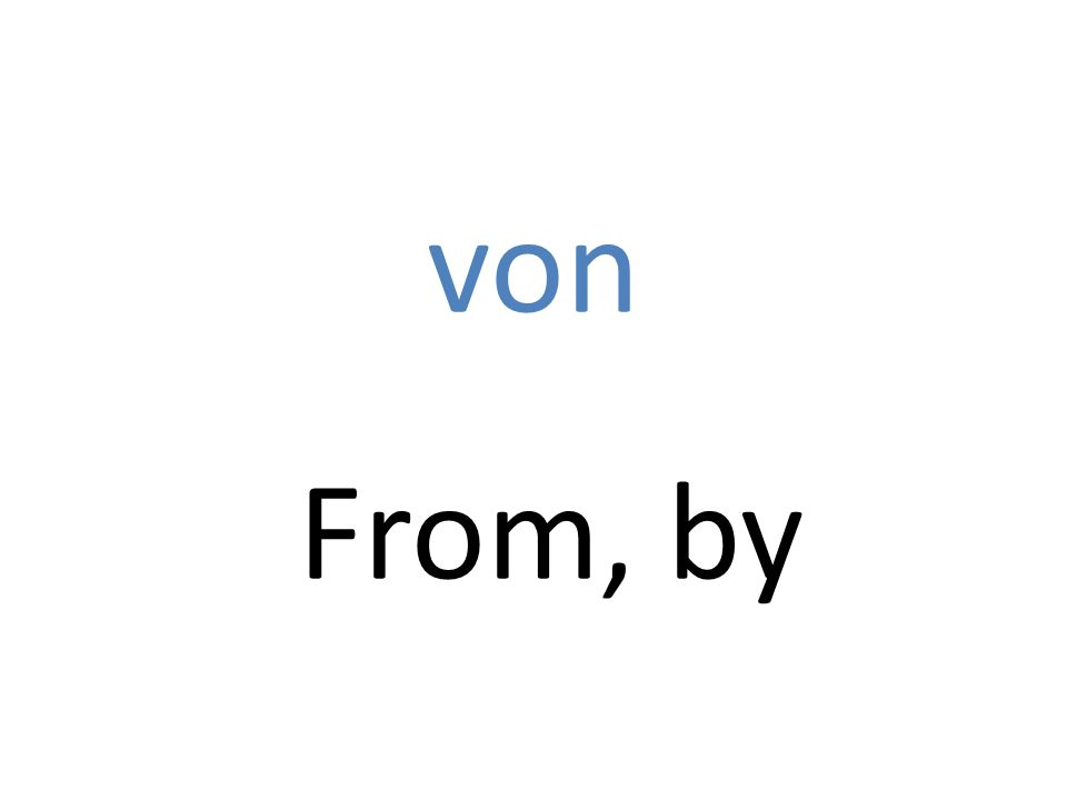 von From, by